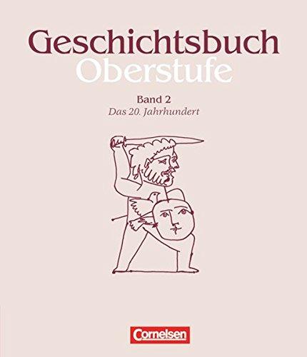 Geschichtsbuch Oberstufe - Allgemeine Ausgabe / Band 2 - Das 20. Jahrhundert,