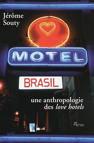 Motel Brasil. Une anthropologie des love hôtels