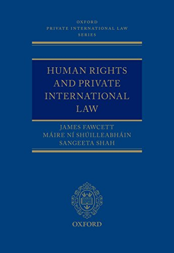 Human Rights and Private International Law (Oxford Private International Law Series)