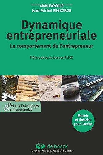 Dynamique entrepreneuriale : Le comportement de l'entrepreneur