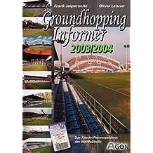 Groundhopping Informer 2003/2004