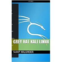 Grey Hat kali Linux (1) (English Edition)