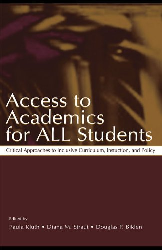 Access To Academics for All Students: Critical Approaches To Inclusive Curriculum, Instruction, and Policy (English Edition)