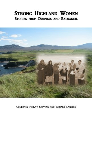 Strong Highland Women:  Stories from Durness and (Womens Clearance)