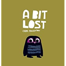A Bit Lost by Chris Haughton (2013-02-07)