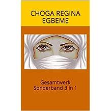 Gesamtwerk Sonderband 3 in 1 (Choga Regina Egbeme)