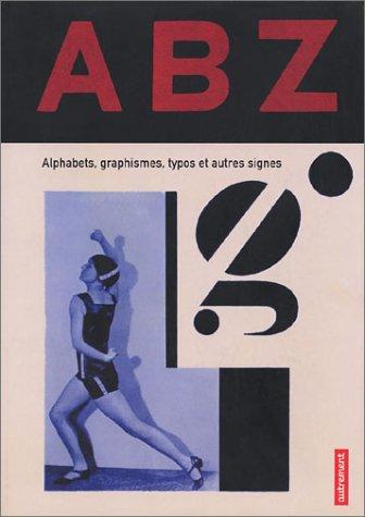 ABZ : Alphabets, graphismes, typos et autres signes
