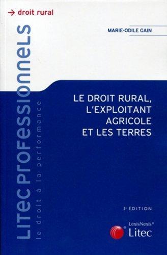 Le droit rural, l'exploitant agricole et les terres de Marie-Odile Gain (31 mars 2011) Broché