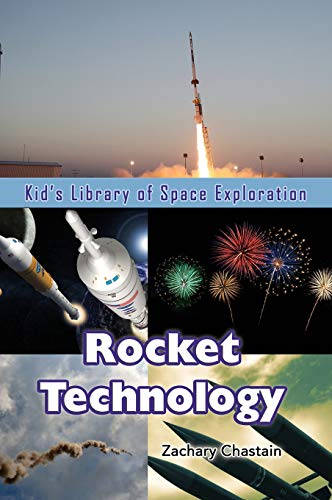 Rocket Technology (Kid's Library of Space Exploration)