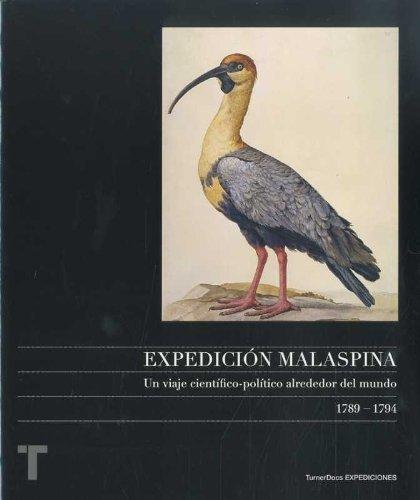 Expedición Malaspina : un viaje científico-político alrededor del mundo, 1789-1794 by José María Moreno Martín;Miguel Ángel Puig-Samper;Fernando . . . [et al. Vallespín Oña(2010-05-01)