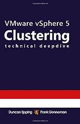 VMware vSphere 5 Clustering Technical Deepdive: (Full Color)