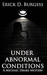 Under Abnormal Conditions: A Michael Drake Mystery: Volume 1