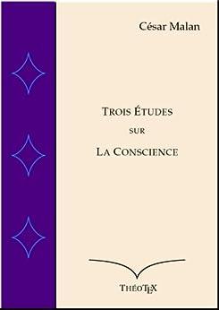 Trois Études sur la Conscience par [Malan, César]