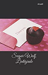 Sugar Wolf, L'intégrale