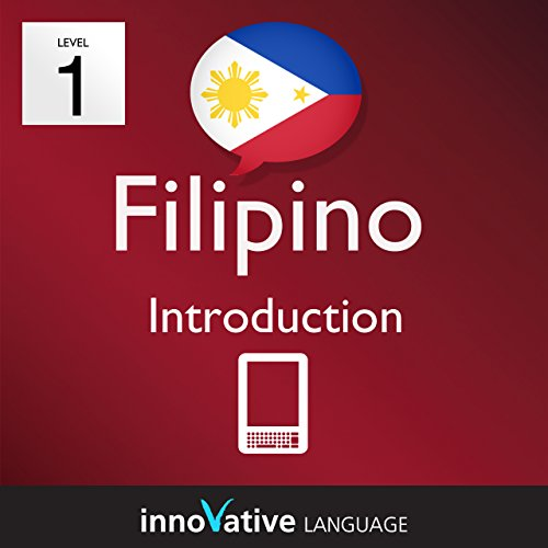 Learn Filipino - Level 1: Introduction: Volume 1 (Innovative Language Series - Learn Filipino from Absolute Beginner to Advanced) (English Edition)