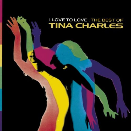 Tina Charles  - I Love to Love (But My Baby Loves to Dance)