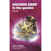 Digging Deep In The Garden: Book Two