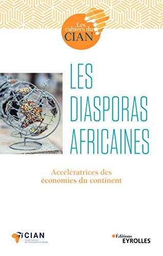 Les diasporas africaines: Accélératrices des économies du continent