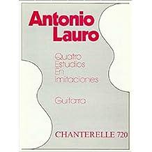 Antonio Lauro: Quatro Estudios en Imitaciones (Chanterelle)