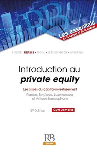 Introduction au private equity : les bases du capital-investissement - 5e édition (Les essentiels de la banque et de la finance) Pdf - ePub - Audiolivre Telecharger