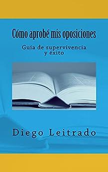 Como Descargar U Torrent Cómo aprobé mis oposiciones: Guía de supervivencia y éxito Libro Patria PDF