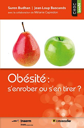 Obésité : s'enrober ou s'en tirer ?: Avec la collaboration de Mélanie Capredon