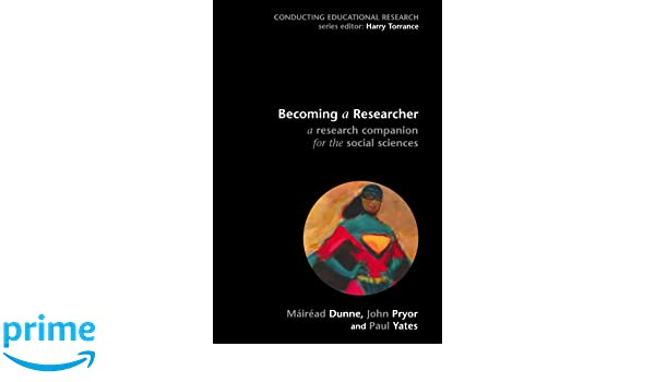 Becoming a Researcher: A Companion to the Research Process (Conducting Educational Research)
