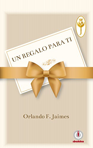 Un regalo para ti eBook: Jaimes, Orlando F.: Amazon.es: Tienda Kindle