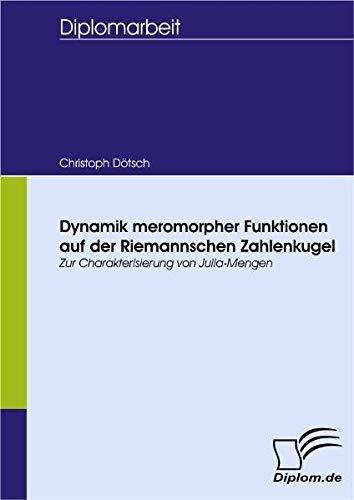 Dynamik meromorpher Funktionen auf der Riemannschen Zahlenkugel. Zur Charakterisierung von Julia-Mengen