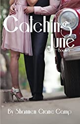 Catching June (The June Series) (Volume 3) by Shannen Crane Camp (2014-12-04)
