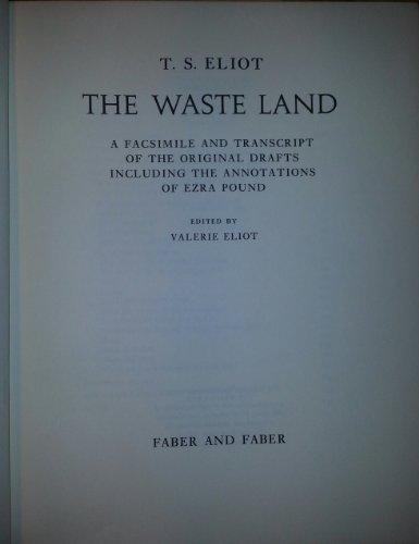 The Waste Land: Facsimile and Transcript of the Original Draft