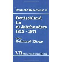 Deutsche Geschichte. Taschenbuchausgabe: Deutsche Geschichte: Deutschland im 19. Jahrhundert. 1815 - 1871.: Bd 8 (Kleine Vandenhoeck Reihe)