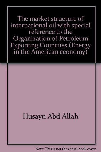 the-market-structure-of-international-oil-with-special-reference-to-the-organization-of-petroleum-ex