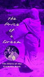 The Price of a Dream: Story of the Grameen Bank: The Story of the Grameen Bank