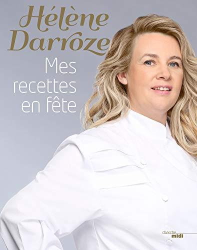 Mes recettes en fête par Hélène DARROZE