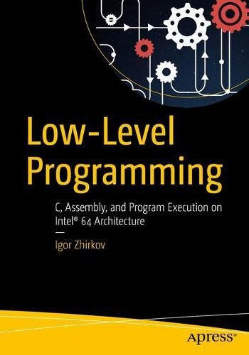 low-level-programming-c-assembly-and-program-execution-on-intel-x86-64-architecture