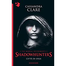Città di ossa. Shadowhunters. The mortal instruments: 1