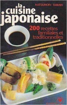 la-cuisine-japonaise-200-recettes-familiales-et-traditionnelles-de-katsunori-tamaki-aime-catherine-deloche-30-mai-1990