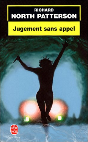 Jugement sans appel par Richard North Patterson
