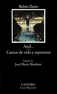 Azul...; Cantos de vida y esperanza: 403 par Rubén Darío