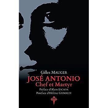 José Antonio, Chef Et Martyr