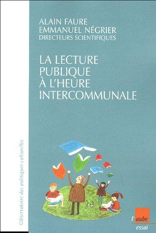 La lecture publique à l'heure intercommunale : Enquêtre sur l'intercommunalité et la lecture publique en France