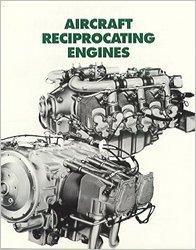 Aircraft Reciprocating Engines: An Aviation Maintenance Publishers, Inc. Training Manual