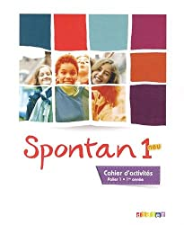 Spontan neu 1 - palier 1 - 1re année - Cahier d'activités