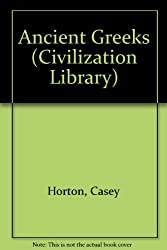 Ancient Greeks (Civilization Library)