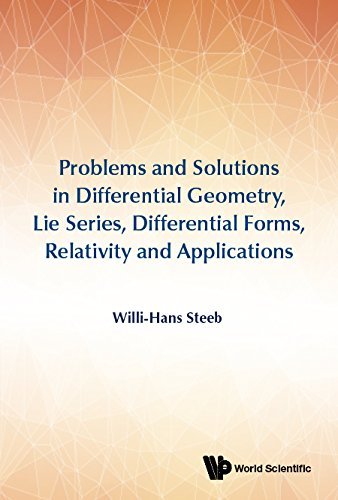 Problems and Solutions in Differential Geometry, Lie Series, Differential Forms, Relativity and Applications:0