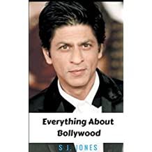 Everything about Bollywood ( All about famous Bollywood Singers , Directors , Actors and Actresses ) (English Edition)