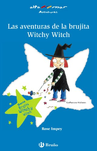 Las aventuras de la brujita Witchy Witch (Castellano - A Partir De 6 Años - Altamar) por Rose Impey