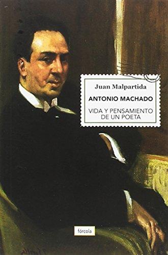 Antonio Machado. Vida y pensamiento de un poeta (Singladuras) por Juan Malpartida Ortega