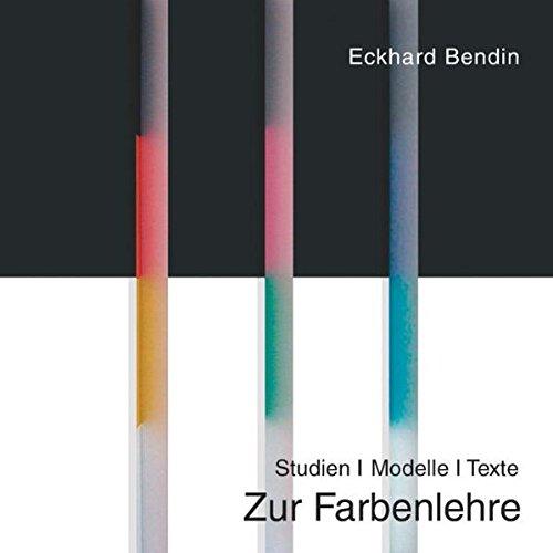 Zur Farbenlehre. Studien - Modelle - Texte